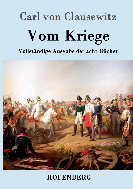 Carl von Clausewitz Vom Kriege johann ludwig kriele schlacht bei kunersdorf