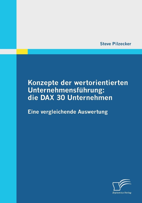 купить Steve Pilzecker Konzepte Der Wertorientierten Unternehmensfuhrung. Die Dax 30 Unternehmen онлайн