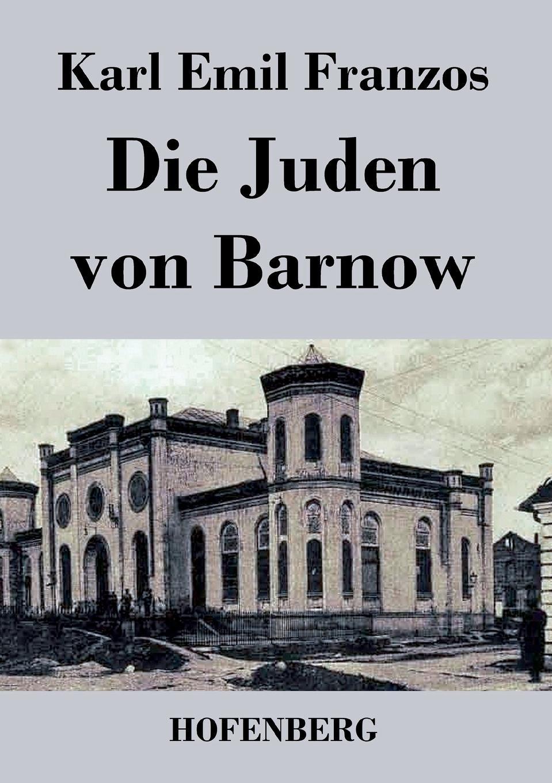 Karl Emil Franzos Die Juden von Barnow karl emil franzos der stumme mit dem bosen blick