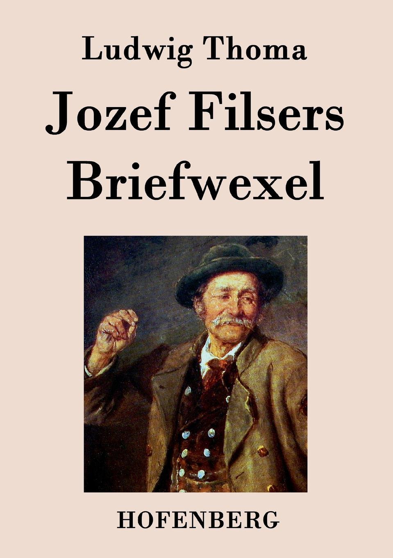Ludwig Thoma Jozef Filsers Briefwexel ludwig thoma die sau page 4 page 3