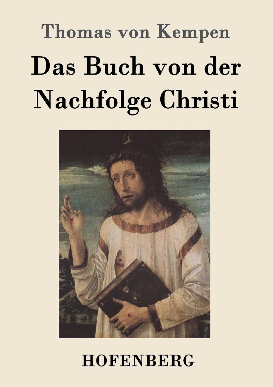 Thomas von Kempen Das Buch von der Nachfolge Christi thomas von kempen die nachfolge christi