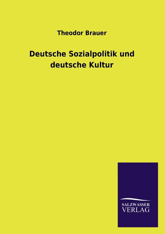 Theodor Brauer Deutsche Sozialpolitik und deutsche Kultur richard brauer richard brauer collected papers – finite groups v 2