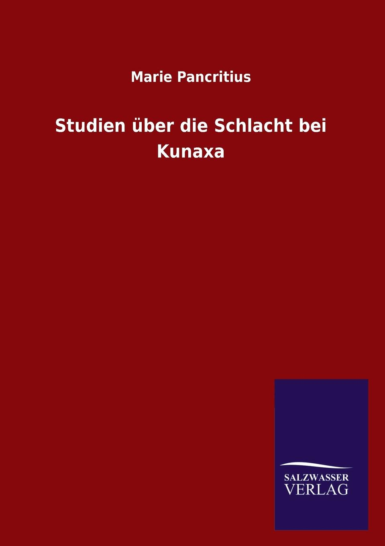 Marie Pancritius Studien Uber Die Schlacht Bei Kunaxa hans stabenow die schlacht bei soor