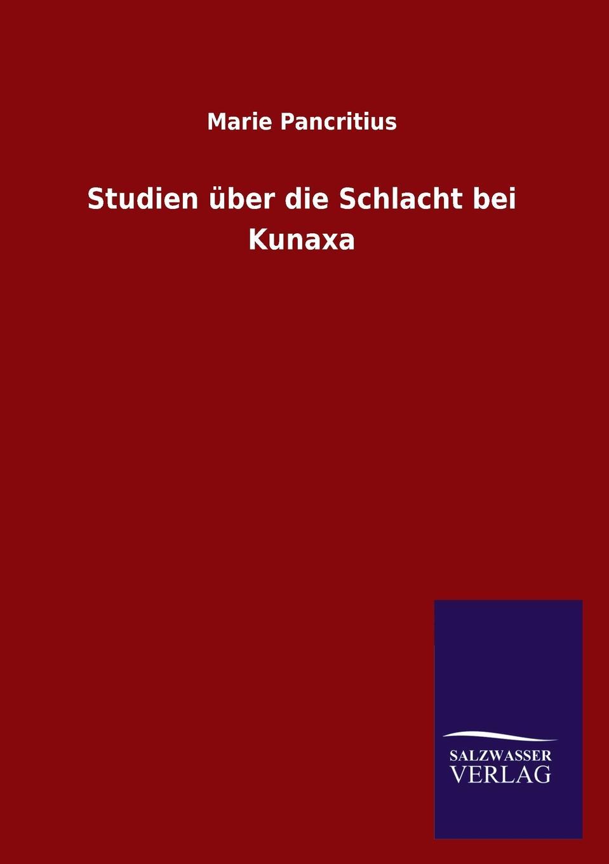 Marie Pancritius Studien Uber Die Schlacht Bei Kunaxa johann ludwig kriele schlacht bei kunersdorf