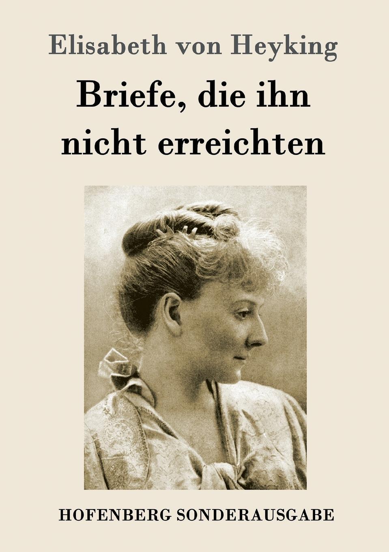 Elisabeth von Heyking Briefe, die ihn nicht erreichten besser als sex berlin