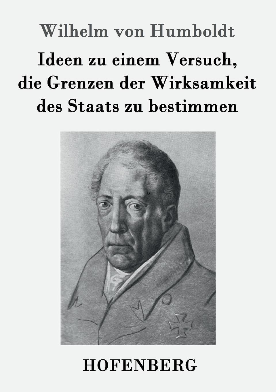 Wilhelm von Humboldt Ideen zu einem Versuch, die Grenzen der Wirksamkeit des Staats zu bestimmen annette wallbruch das sprachverstandnis karl ferdinand beckers im vergleich zu wilhelm von humboldt