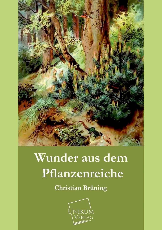 Christian Bruning Wunder Aus Dem Pflanzenreiche christian brüning wunder aus dem pflanzenreiche