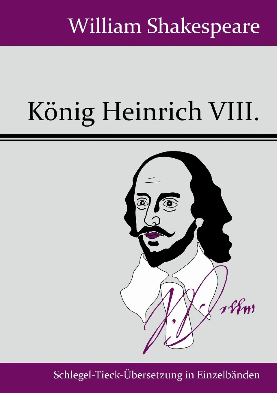 William Shakespeare Konig Heinrich VIII. graf johann heinrich bernstorff deutschland und amerika