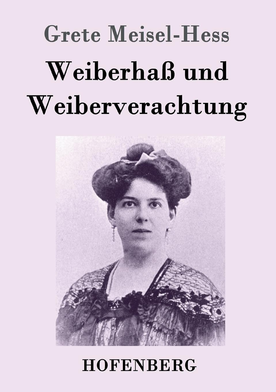 Grete Meisel-Hess Weiberhass und Weiberverachtung david hess gamble