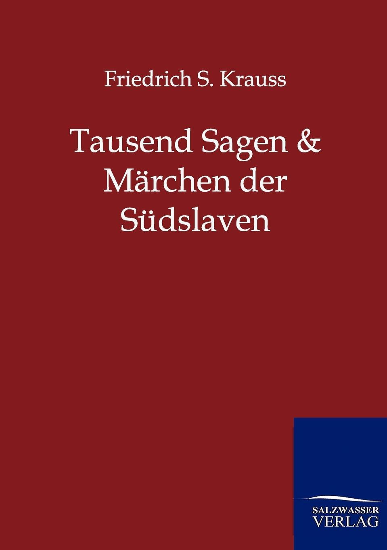 Friedrich S. Krauss Tausend Sagen und Marchen der Sudslaven krauss n forest dark