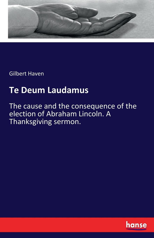 Gilbert Haven Te Deum Laudamus цена и фото
