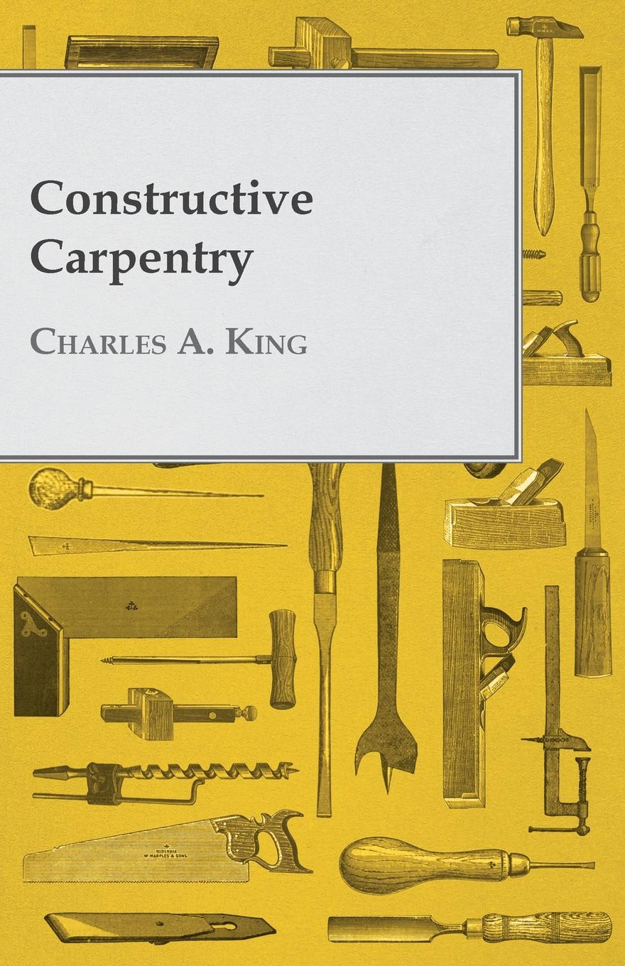 Charles A. King Constructive Carpentry stephen emmitt barry s introduction to construction of buildings