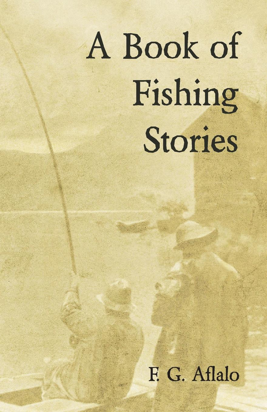 F. G. Aflalo A Book of Fishing Stories
