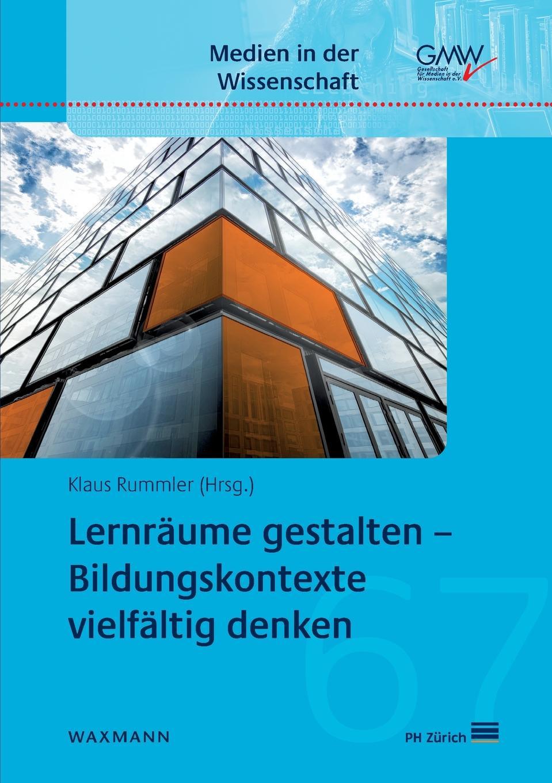 Klaus Rummler Lernraume gestalten - Bildungskontexte vielfaltig denken xue bai bus gegen bahn wandel und entwicklung von konzepten strategien und perspektiven in veranderten wettbewerbssituationen