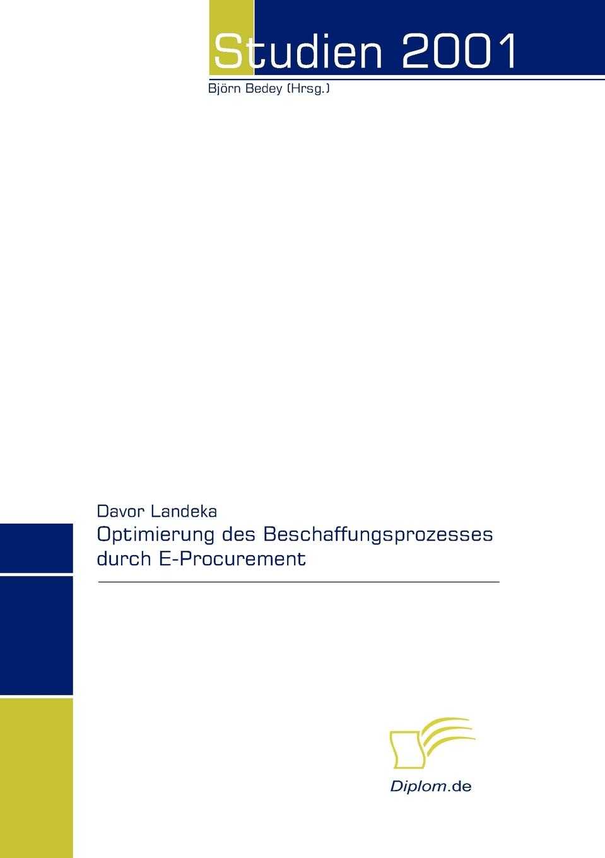 Davor Landeka Optimierung des Beschaffungsprozesses durch E-Procurement patrick p stoll e procurement