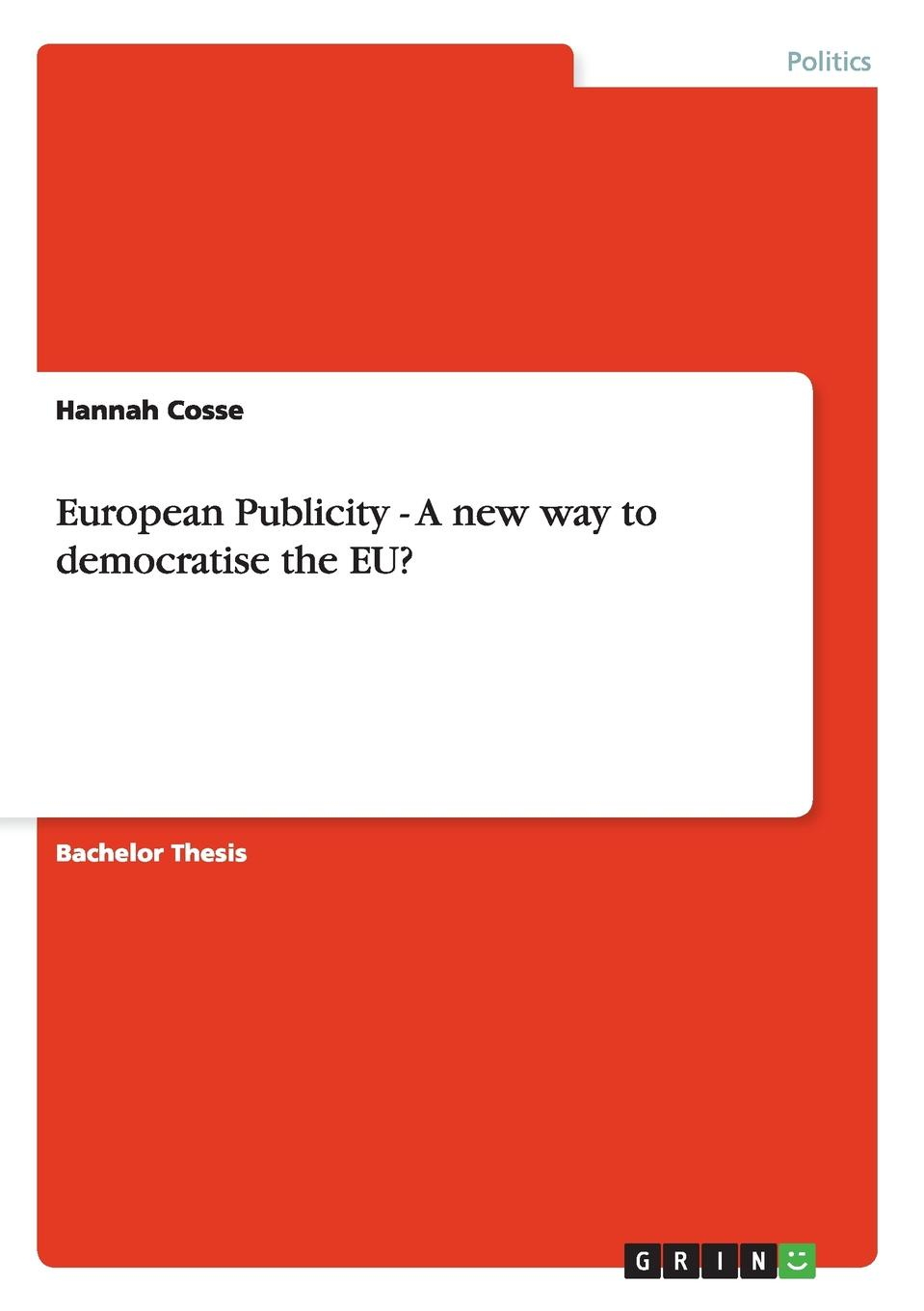 Hannah Cosse European Publicity - A new way to democratise the EU. все цены