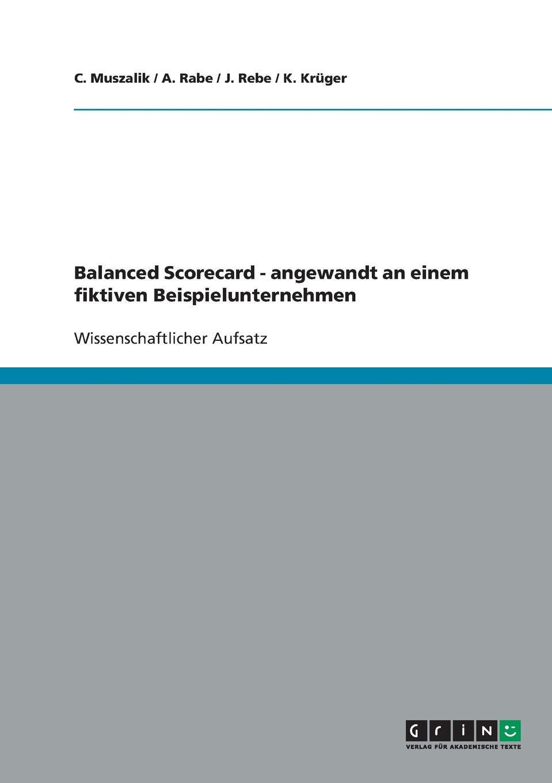 Balanced Scorecard - angewandt an einem fiktiven Beispielunternehmen Wissenschaftlicher Aufsatz aus dem Jahr 2006 im Fachbereich BWL...