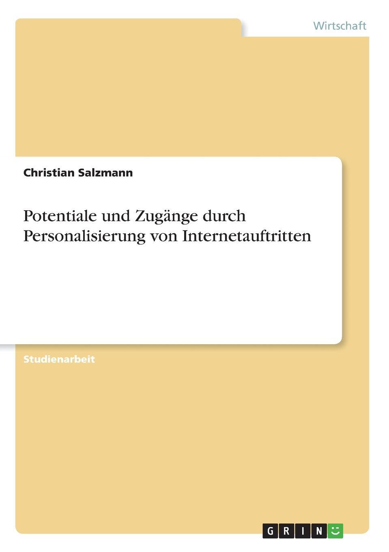 Potentiale und Zugange durch Personalisierung von Internetauftritten Studienarbeit aus dem Jahr 2006 im Fachbereich BWL - Marketing...