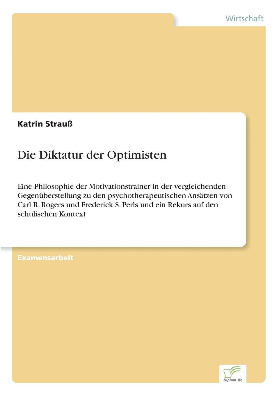 Katrin Strauß Die Diktatur der Optimisten katrin strauß die diktatur der optimisten