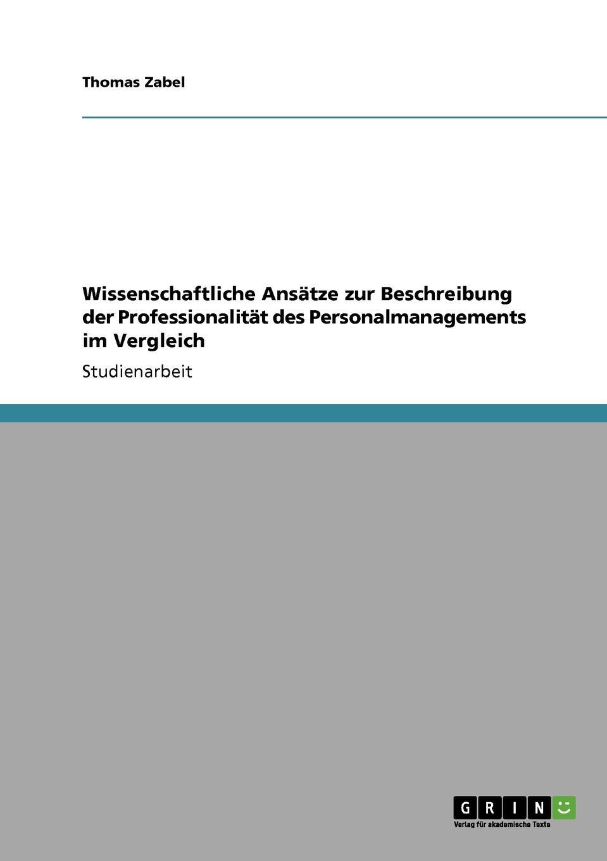 Thomas Zabel Wissenschaftliche Ansatze zur Beschreibung der Professionalitat des Personalmanagements im Vergleich thorsten holzmayr schrenk makrookonomische ansatze zur bekampfung der arbeitslosigkeit