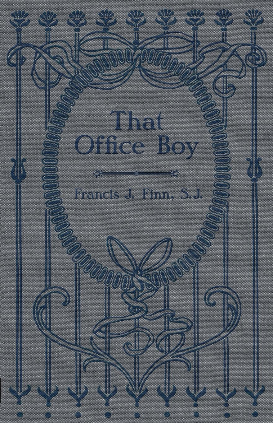 Rev Francis J Finn That Office Boy michael frayn noises off a play