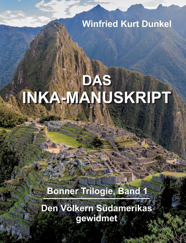 Winfried Kurt Dunkel DAS INKA-MANUSKRIPT karl may das vermaechtnis des inka