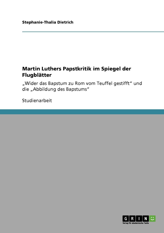 Martin Luthers Papstkritik Im Spiegel Der Flugblatter