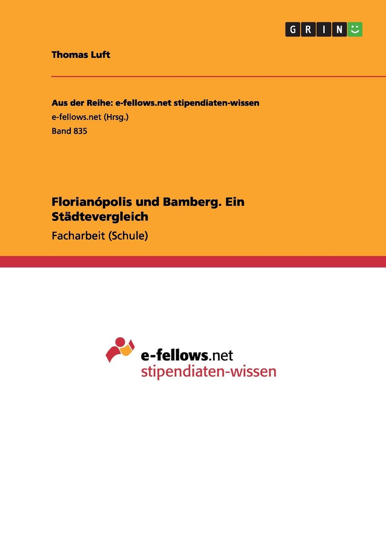 цена на Thomas Luft Florianopolis und Bamberg. Ein Stadtevergleich