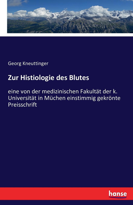 Georg Kneuttinger Zur Histiologie des Blutes die farben des blutes glasernes schwert