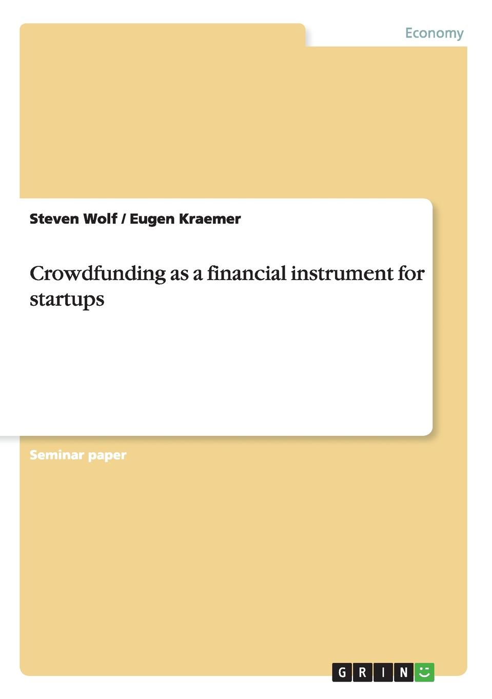 Crowdfunding as a financial instrument for startups Seminar paper from the year 2015 in the subject Business economics...
