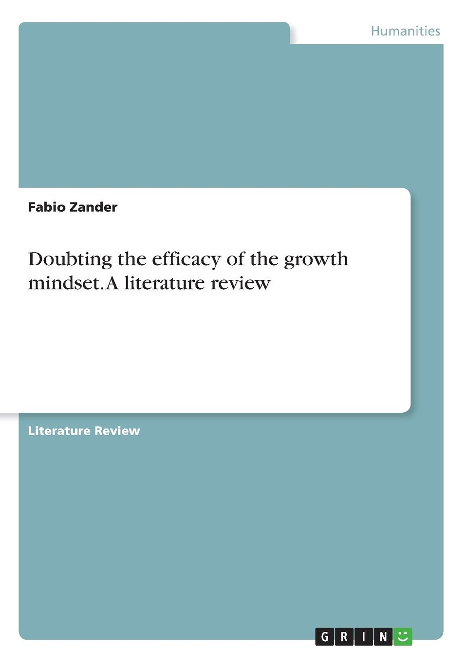 Fabio Zander Doubting the efficacy of the growth mindset. A literature review zacharias voulgaris data science mindset methodologies and misconceptions