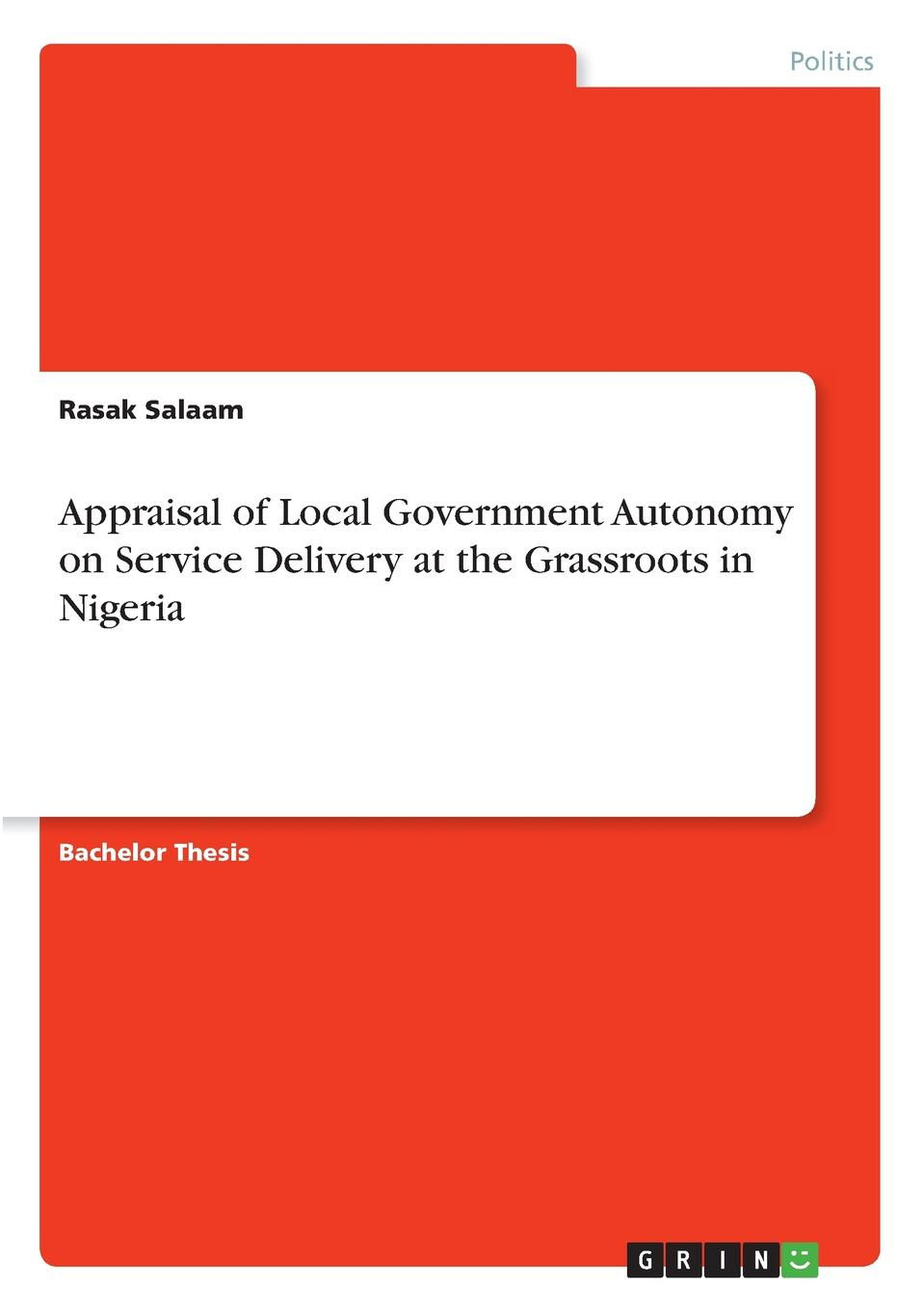Rasak Salaam Appraisal of Local Government Autonomy on Service Delivery at the Grassroots in Nigeria