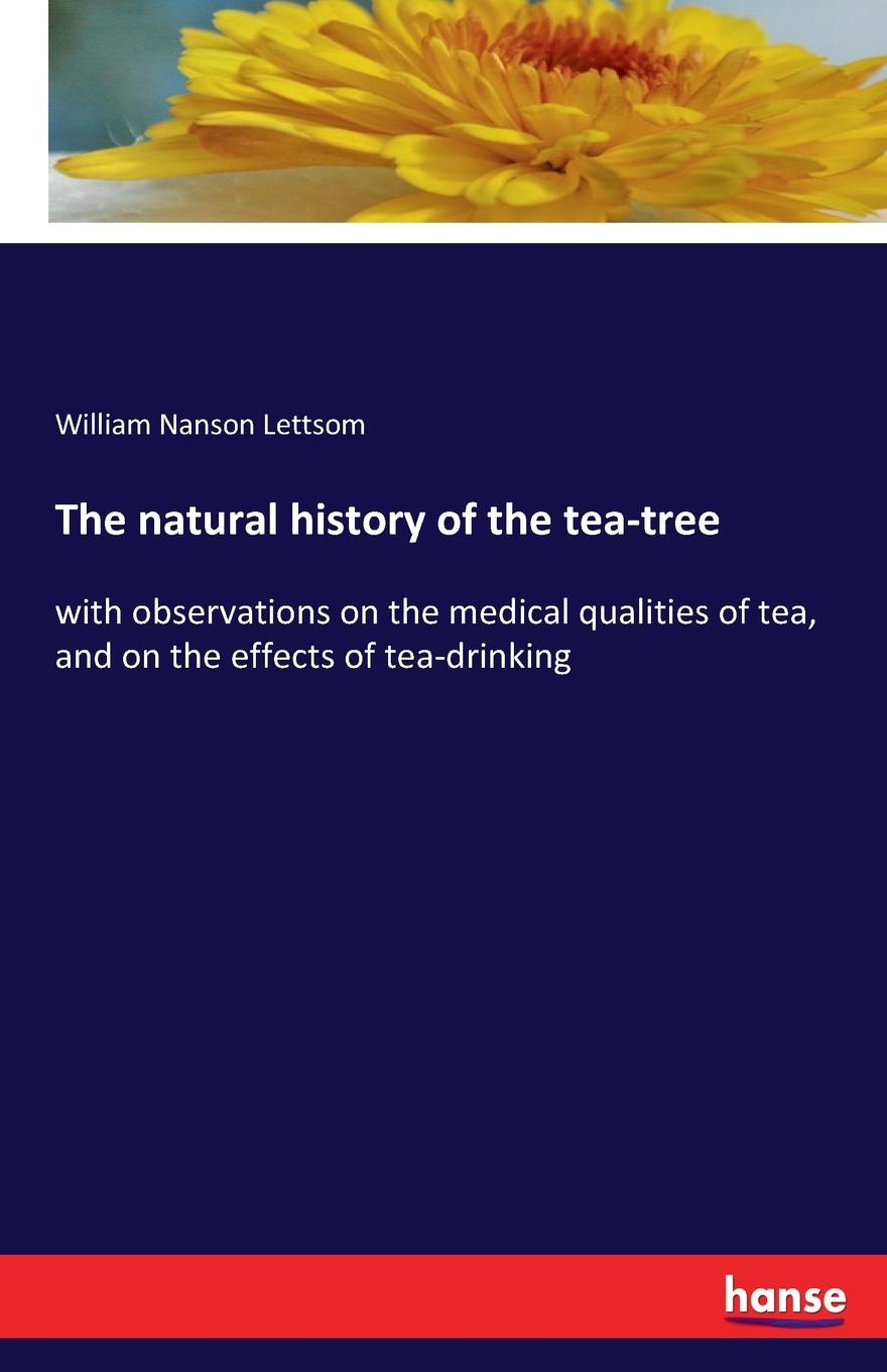 William Nanson Lettsom The natural history of the tea-tree hegel the end of history and the future