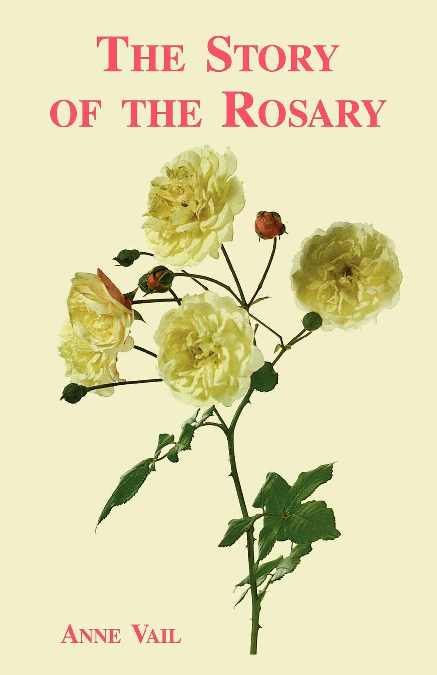 Anne Vail The Story of the Rosary jr russell p foreman praying the bible while saying the rosary scriptural meditation for rosary beads