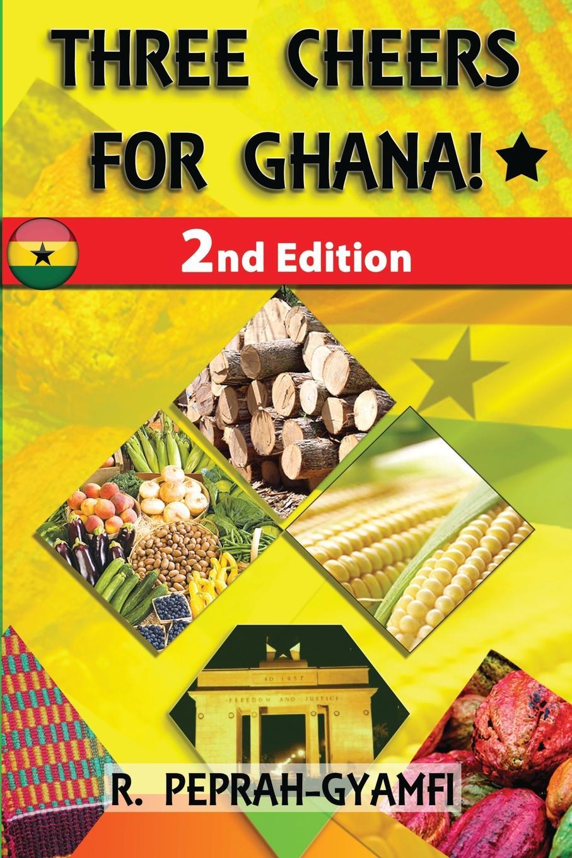 Robert Peprah-Gyamfi THREE CHEERS FOR GHANA