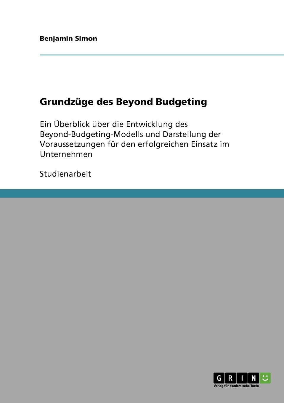 Benjamin Simon Grundzuge des Beyond Budgeting jörg menke beyond budgeting eine alternative zur klassischen budgetierung