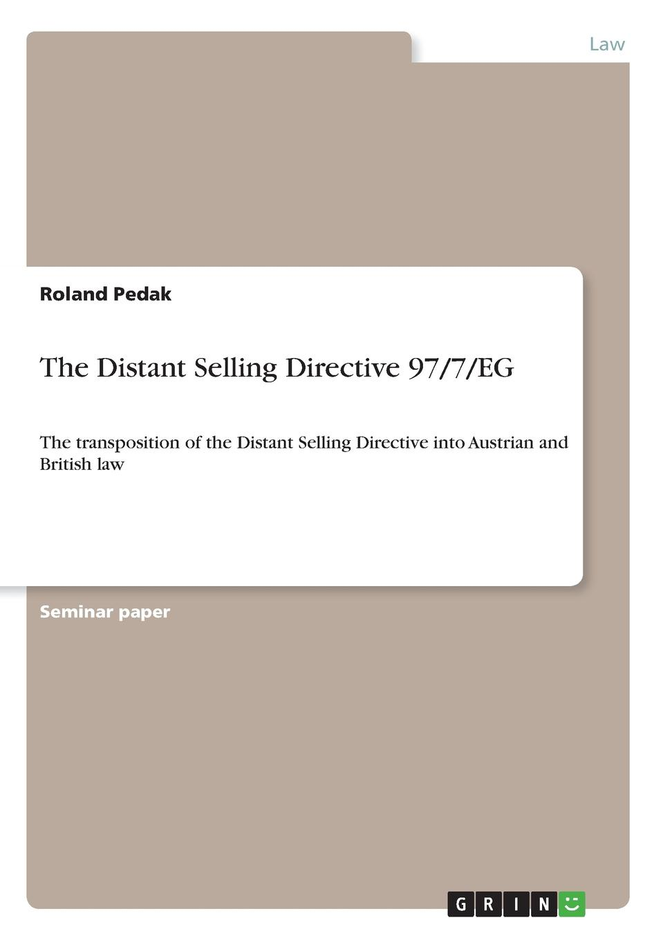 Roland Pedak The Distant Selling Directive 97/7/EG the making of labour law in europe