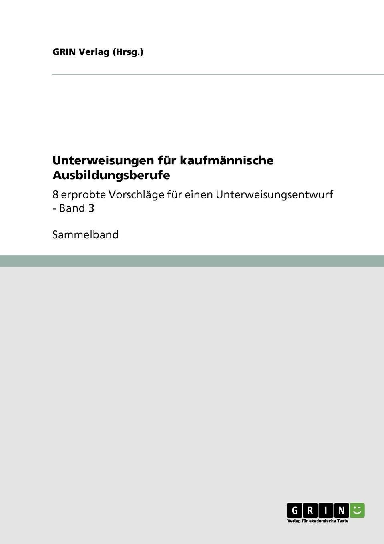 GRIN Verlag (Hrsg.) Unterweisungen fur kaufmannische Ausbildungsberufe a durer albrecht durers unterweisung der messung