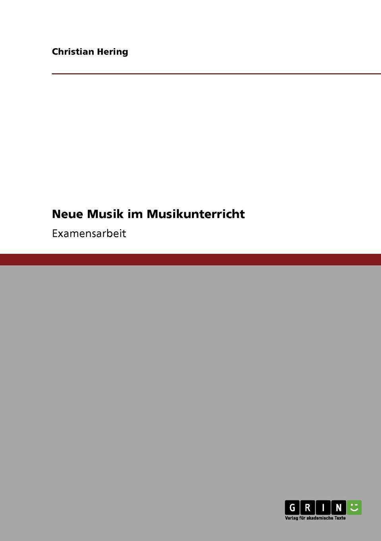 Christian Hering Neue Musik im Musikunterricht thomas grasse neue musik im musikunterricht pierre boulez und die serielle musik