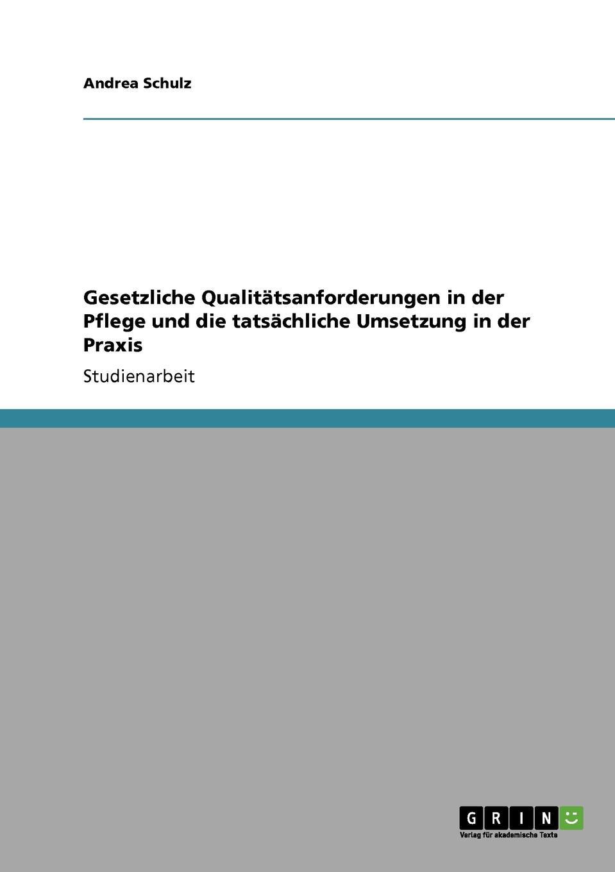 Andrea Schulz Gesetzliche Qualitatsanforderungen in der Pflege und die tatsachliche Umsetzung in der Praxis victoria mahnke nutzung der geothermie in deutschland und deren umsetzung im geographieunterricht