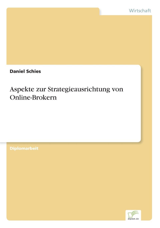 Daniel Schies Aspekte zur Strategieausrichtung von Online-Brokern недорого