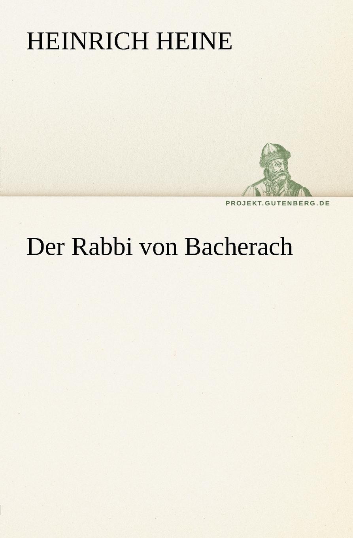 Heinrich Heine Der Rabbi Von Bacherach heinrich heine der rabbi von bacherach the rabbi of bacharach