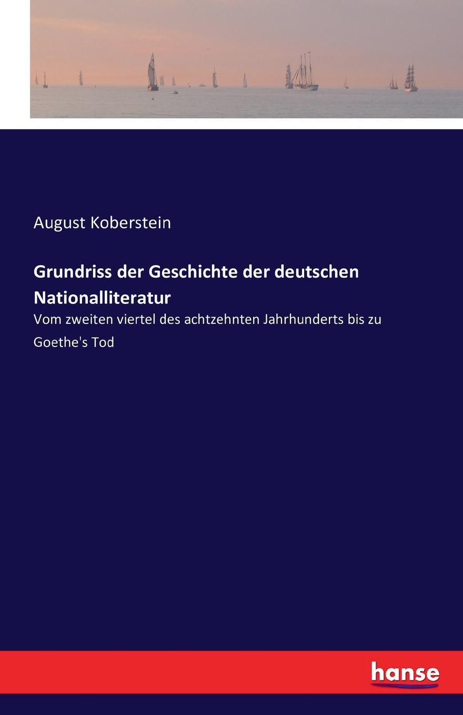 August Koberstein Grundriss der Geschichte der deutschen Nationalliteratur karl bartsch august koberstein august koberstein s grundriss der geschichte der deutschen nationalliteratur