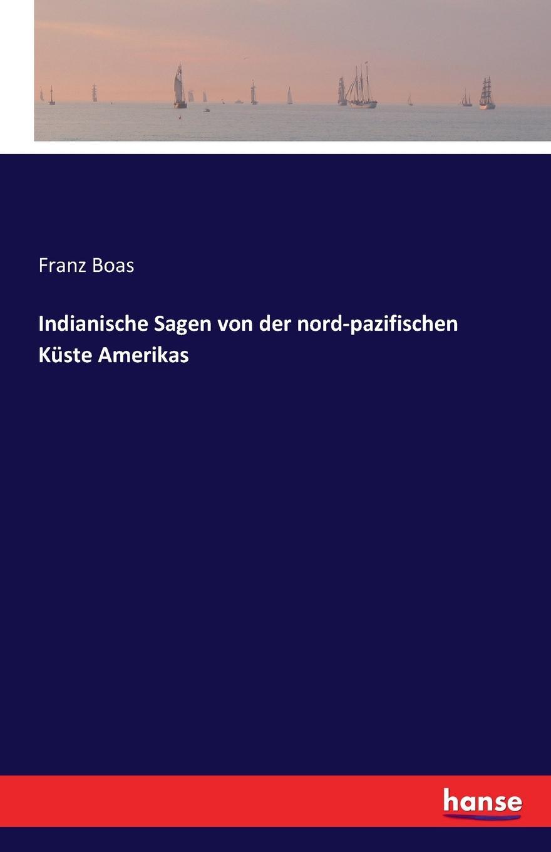 Franz Boas Indianische Sagen von der nord-pazifischen Kuste Amerikas arno hummel moglichkeiten und restriktionen von mittelstandsunternehmen bei direktinvestitionen im asiatisch pazifischen wirtschaftsraum