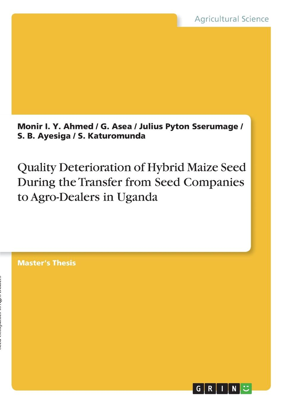 Monir I. Y. Ahmed, S. B. Ayesiga, Julius Pyton Sserumage Quality Deterioration of Hybrid Maize Seed During the Transfer from Seed Companies to Agro-Dealers in Uganda diriba fufa quality analysis of farmers chickpea seed sources in ethiopia