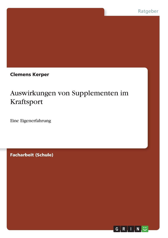 Clemens Kerper Auswirkungen von Supplementen im Kraftsport ingolf poßke sportsucht und der mediale einfluss im kraftsport