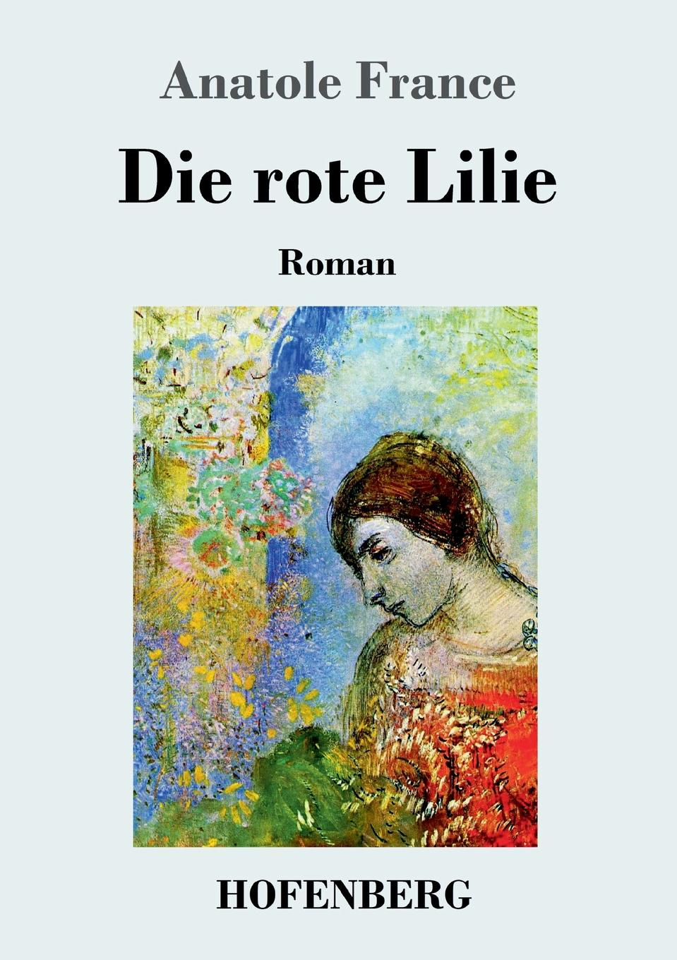 Anatole France Die rote Lilie anatole france the white stone