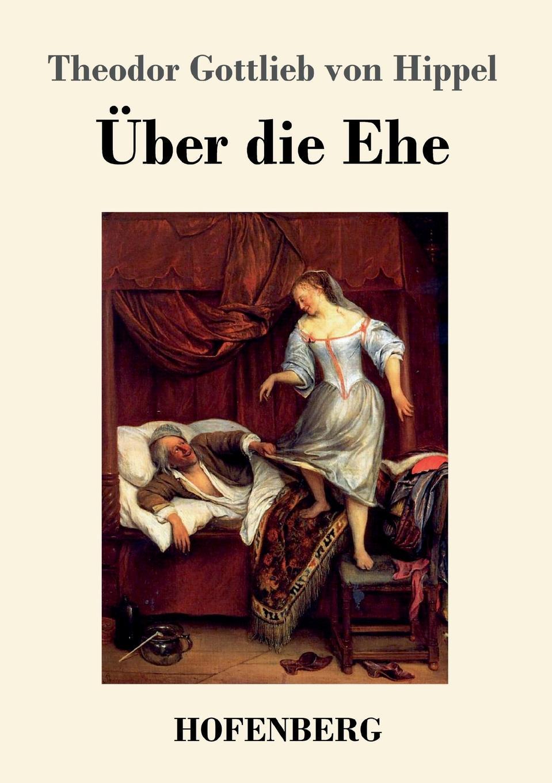Theodor Gottlieb von Hippel Uber die Ehe sonnleitner alois theodor die höhlenkinder im heimlichen grund