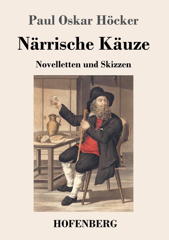 Paul Oskar Höcker Narrische Kauze paul bekker oskar fried sein werden und schaffen classic reprint
