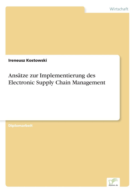 Ansatze zur Implementierung des Electronic Supply Chain Management Inhaltsangabe:Gang der Untersuchung:Mit dieser wissenschaftlichen...